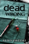 Cover of Dead Wrong by Klaus Jakelski, published by Blue Denim Press
